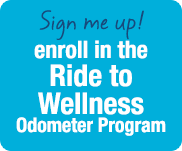Sign me up! Enroll in the Ride to Wellness Odometer Program