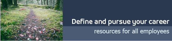 Define and pursue your career: Resources for all faculty and staff