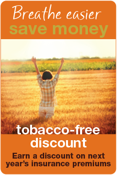 Breathe easier. Save money. Earn a discount on next years insurance premiums.