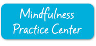 Visit the Mindfulness Practice Center