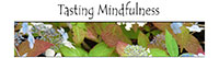 Visit the Tasting Mindfulness blog
