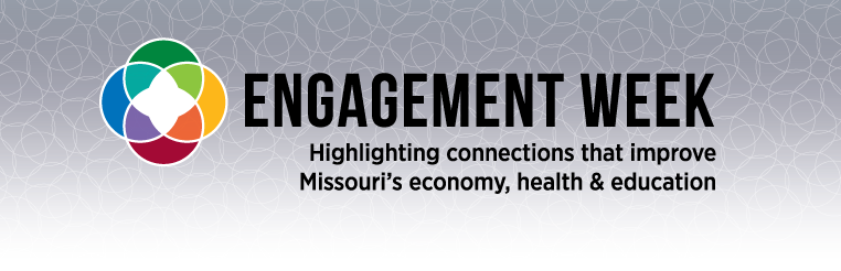 Engagement Week- Highlighting connections that imporve Missouri's economy, health and education